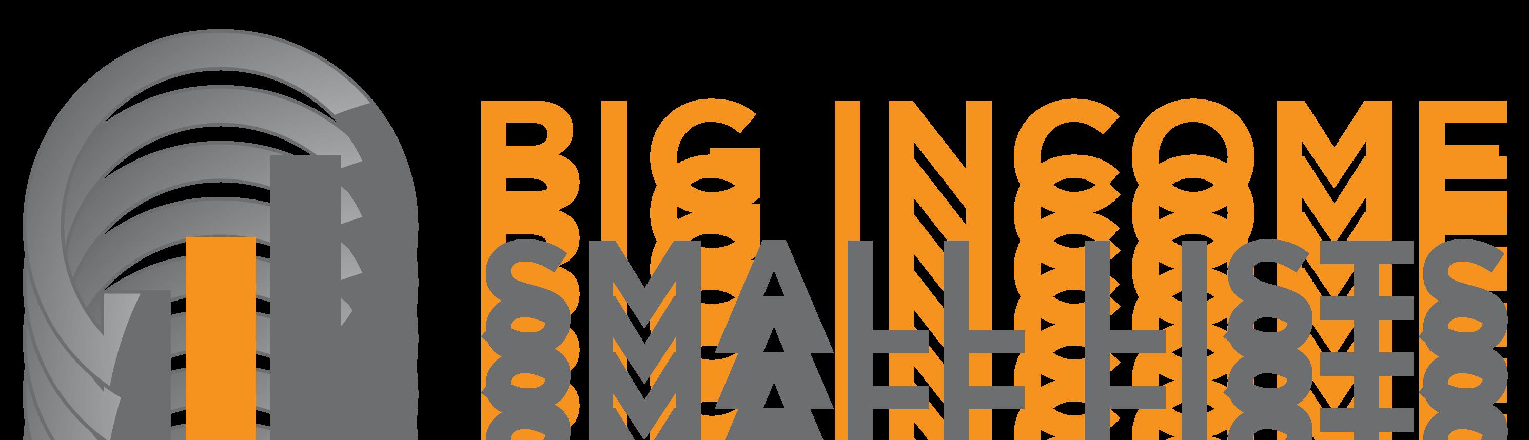 Big Income Small Lists